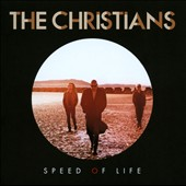 The Christians: Speed of Life *