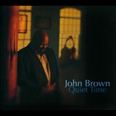 John Brown: Quiet Time [Digipak]