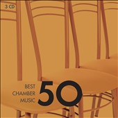 50 Best Chamber Music [3 CDs]