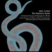 Erk Norby: The Rainbow Snake - Orchestral Songs and Symphonic Works / Bo Holten, Aalborg Symphony Orchestra; Aarhus University Choir