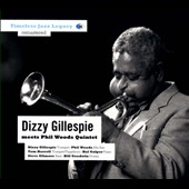 Dizzy Gillespie/Phil Woods/Phil Woods Quintet: Dizzy Gillespie Meets the Phil Woods Quintet