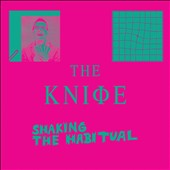 The Knife: Shaking the Habitual [2 CD] *