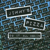 Jimmy's Pizza: Do It All Again