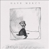 Have Mercy: The Earth Pushed Back [5/21]