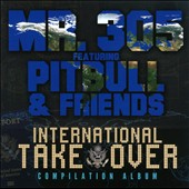 Pitbull/Mr. 305: International Takeover, Vol. 1