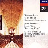 Byrd: 3 Masses, etc;  Taverner / Willcocks, et al