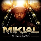 Mikial: As I Was Always