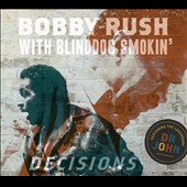 Blinddog Smokin'/Bobby Rush: Decisions [Digipak] *