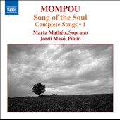'Song of the Soul' Frederic Mompou: Complete Songs, Vol. 1 / Marta Mathéu, soprano; Jordi Maso, piano