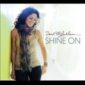 Sarah McLachlan: Shine On