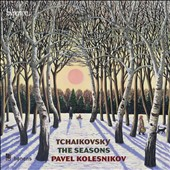 Tchaikovsky: The Seasons / Pavel Kolesnikov, piano