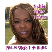 Nellie Tiger Travis: Nellie Sings the Blues