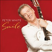 Peter White (Guitar): Smile [Slipcase]