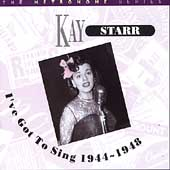 Kay Starr: I've Got to Sing 1944-1948: The Metronome Series