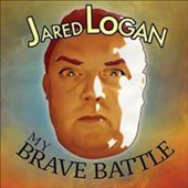 Jared Logan: My Brave Battle [Slipcase]