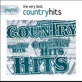 Various Artists: Playlist: The Very Best of Country Hits
