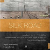 Silk Road - Ikuma Dan: The Silk Road; Borodin: In the Steppes of Central Asia; Busoni: Turandot, suite / Argovia PO, Bostock