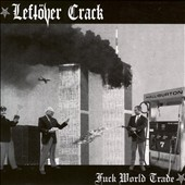 Leftöver Crack: Fuck World Trade [Digipak]