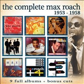 Max Roach: The Complete Max Roach 1953-1958