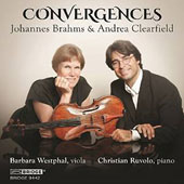 Convergences' - Brahms: Sonatas, Opp. 38 & 78;  Andrea Clearfield (b.1960): Convergence, for viola & piano / Barbara Westphal, viola; Christian Ruvolo, piano