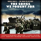 Various Artists: Songs We Fought For: World War II - The Road to Victory