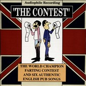 Various Artists: The Contest: The World Champion Farting Contest and Six Authentic English Pub Songs