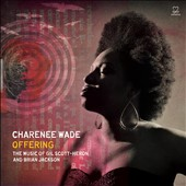 Charenée Wade: Offering: The Music of Gil Scott-Heron and Brian Jackson [Digipak]