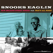 Snooks Eaglin: New Orleans Street Singer/That's All Right