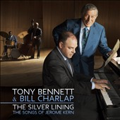Tony Bennett (Vocals)/Bill Charlap: The  Silver Lining: The Songs of Jerome Kern *