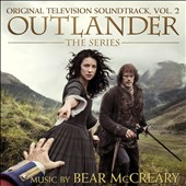 Bear McCreary: Outlander, The Series: Original Television Soundtrack, Vol. 2 *