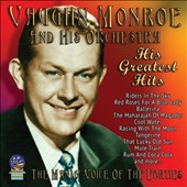 Vaughn Monroe/Vaughn Monroe & His Orchestra: His Greatest Hits: The Manly Voice of the Forties