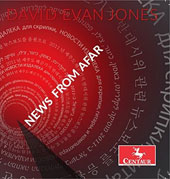 David Evan Jones (b.1946): News from Afar / Jeong-Seung Kim, flute; Roy Malan, violin; Mesut Ozgen, guitar; Kirsten Smith, piano; Ann Presler, violin; Axel Strauss, violin; Leighton Fong, cello; and more