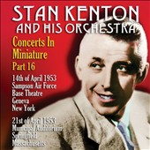 Stan Kenton & His Orchestra: Concerts in Miniature, Vol. 16