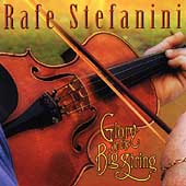 Rafe Stefanini: Glory on the Big String