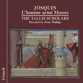 Josquin: L'Homme Arm&eacute; Masses / Phillips, Tallis Scholars