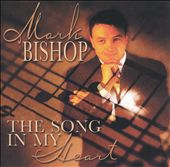 Mark Bishop: The Song in My Heart