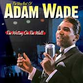 Adam Wade (Singer): The Writing on the Wall: The Very Best of Adam Wade *