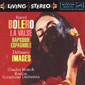 Ravel: Bolero, etc; Debussy: Images / Munch, Boston Symphony
