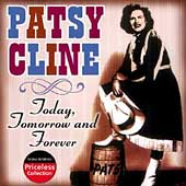 Patsy Cline: Today, Tomorrow and Forever [Collectables]