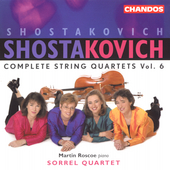 Shostakovich: Complete String Quartets Vol 6 /Sorrel Quartet