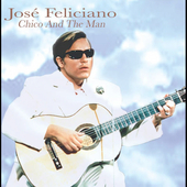 José Feliciano: Chico and the Man