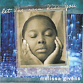 let the rain kiss you - Bach, etc / Melissa Givens