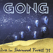 Gong: Live in Sherwood Forest '75