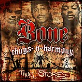 Bone Thugs-N-Harmony: Thug Stories [Clean] [Edited]