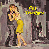 Various Artists: Got Troubles