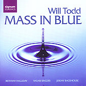 Will Todd: Mass in Blue, etc / Backhouse, Halliday, et al