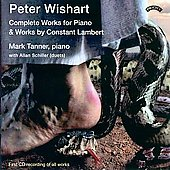 Wishart, Lambert: Works for Piano / Tanner, Schiller