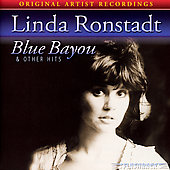 Linda Ronstadt: Blue Bayou And Other Hits [Remaster]
