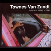 Townes Van Zandt: Rear View Mirror [Digipak]