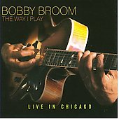Bobby Broom: The Way I Play: Live in Chicago